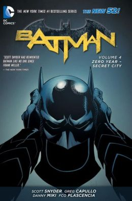 The New 52 : Batman #4 : Zero Year-Secret City (Paperback)
