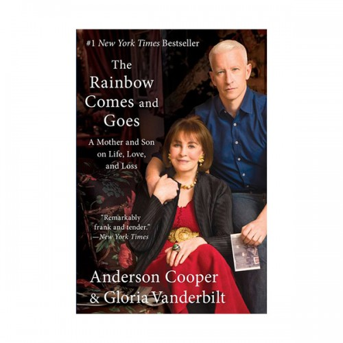 The Rainbow Comes and Goes : A Mother and Son on Life, Love, and Loss (Paperback, Deckle Edge)