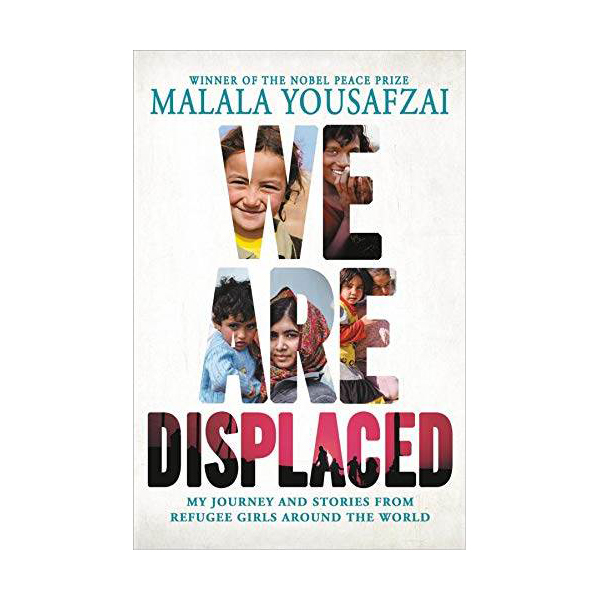 We Are Displaced : My Journey and Stories from Refugee Girls Around the World (Paperback, INT)