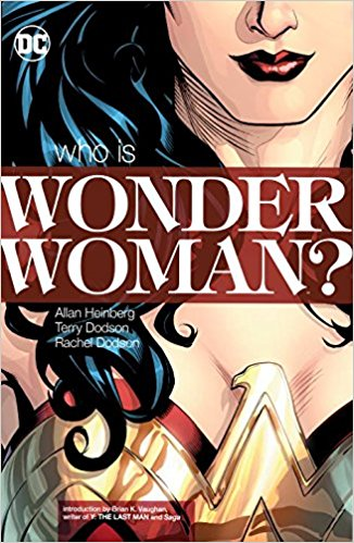 Wonder Woman: Who is Wonder Woman? (Paperback, New Edition)