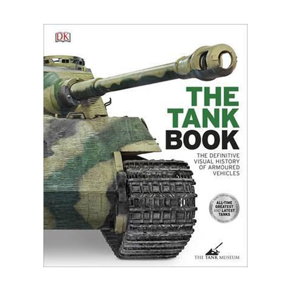 The Tank Book : The Definitive Visual History of Armoured Vehicles (Hardcover, 영국판)