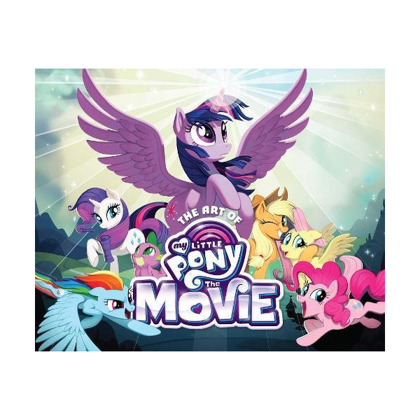 The Art of My Little Pony: The Movie (Hardcover)