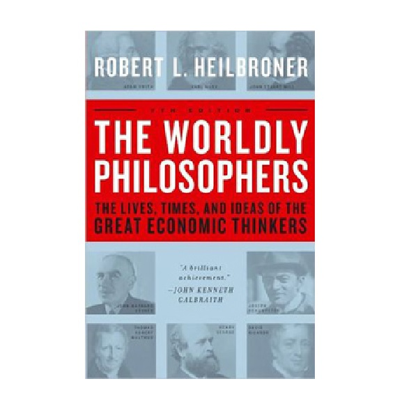 The Worldly Philosophers : The Lives, Times, and Ideas of the Great Economic Thinkers (Paperback, 7th Edition)
