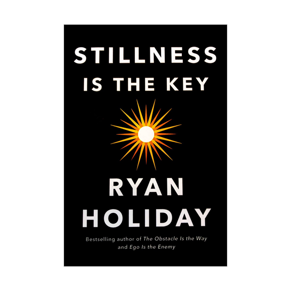 Stillness is the Key : An Ancient Strategy for Modern Life (Hardcover, 영국판)