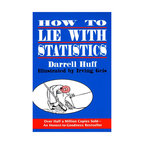 How to Lie with Statistics (Paperback)
