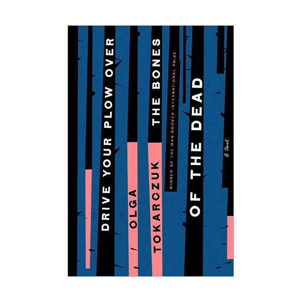 [2018 노벨문학상] Drive Your Plow Over the Bones of the Dead (Paperback)