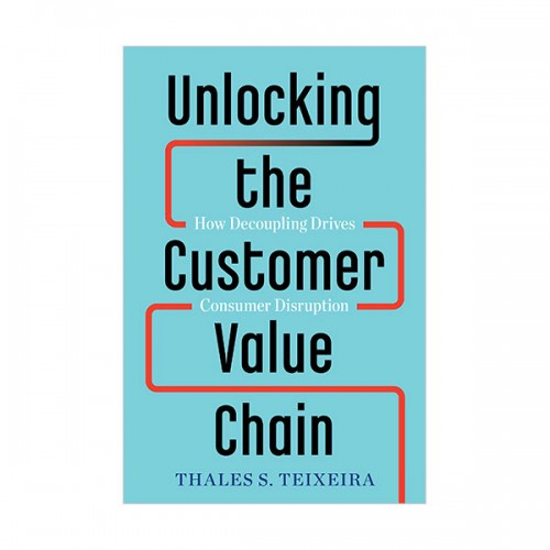 Unlocking the Customer Value Chain (Hardcover)