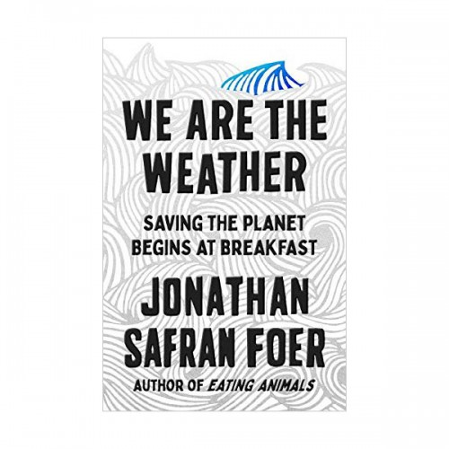 We Are the Weather : Saving the Planet Begins at Breakfast (Paperback, INT)
