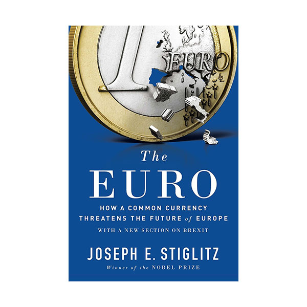 The Euro : How a Common Currency Threatens the Future of Europe (Paperback)