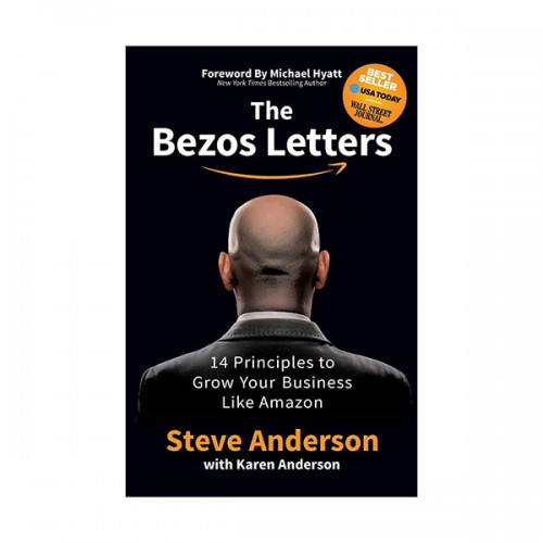 The Bezos Letters : 14 Principles to Grow Your Business Like Amazon (Paperback)