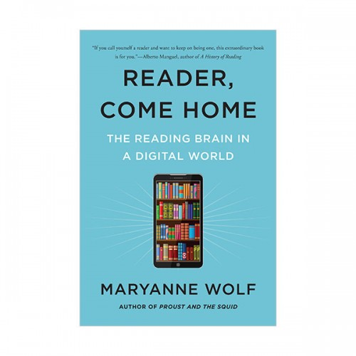 Reader, Come Home : The Reading Brain in a Digital World (Paperback)