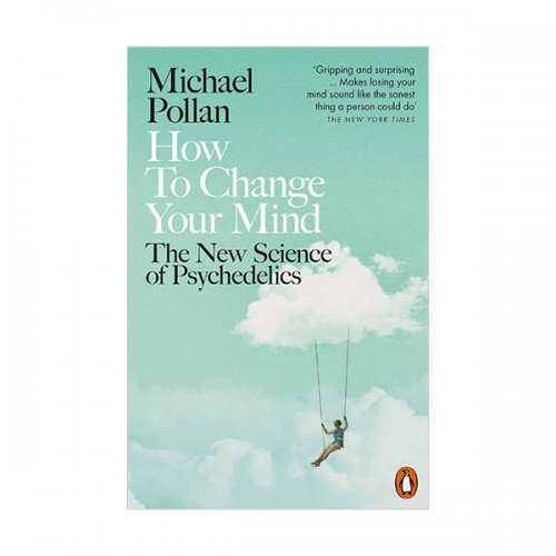 How to Change Your Mind: The New Science of Psychedelics (Paperback, 영국판)