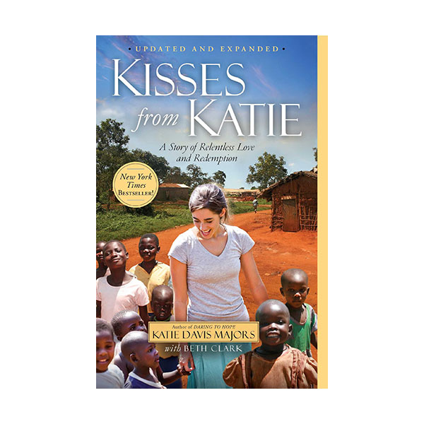 Kisses from Katie : A Story of Relentless Love and Redemption (Paperback)