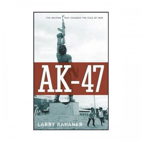 AK 47 : The Weapon That Changed the Face of War (Paperback)