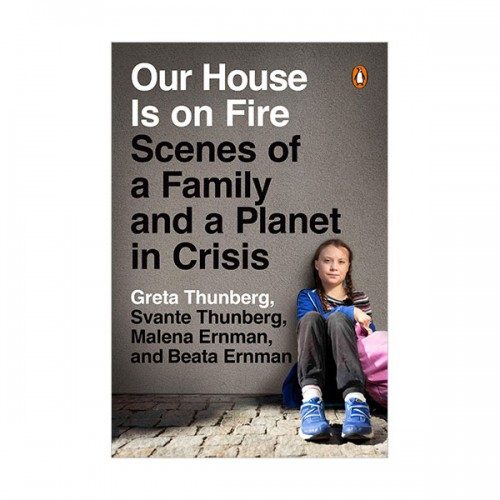 Our House Is on Fire : Scenes of a Family and a Planet in Crisis (Paperback)