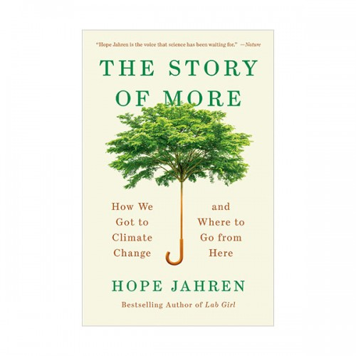 The Story of More : How We Got to Climate Change and Where to Go from Here (Paperback)