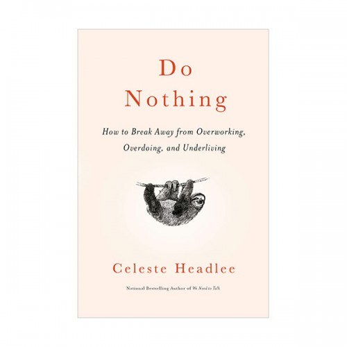 Do Nothing : How to Break Away from Overworking, Overdoing, and Underliving (Paperback, INT)