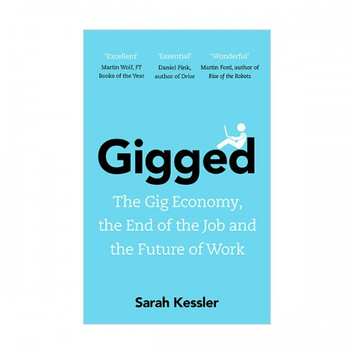 Gigged : The Gig Economy, the End of the Job and the Future of Work (Paperback, 영국판)