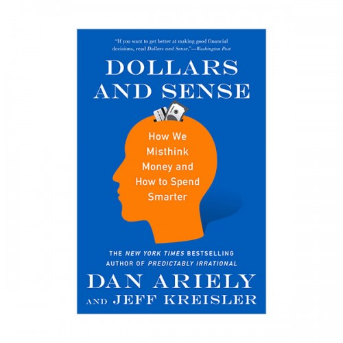 Dollars and Sense : How We Misthink Money and How to Spend Smarter (Paperback, INT)