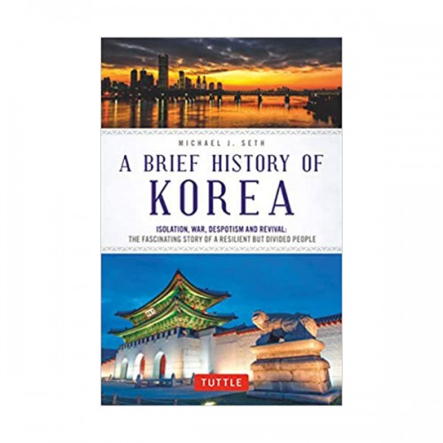 A Brief History of Korea : Isolation, War, Despotism and Revival (Paperback)