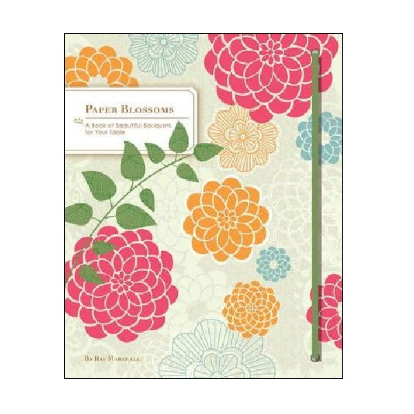 Paper Blossoms : A Book of Beautiful Bouquets for the Table (Hardcover, Pop-up)