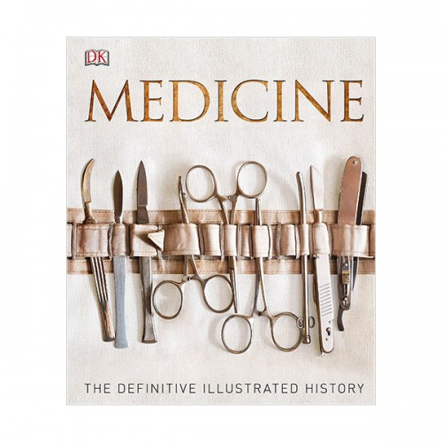 Medicine : The Definitive Illustrated History (Hardcover, 영국판)