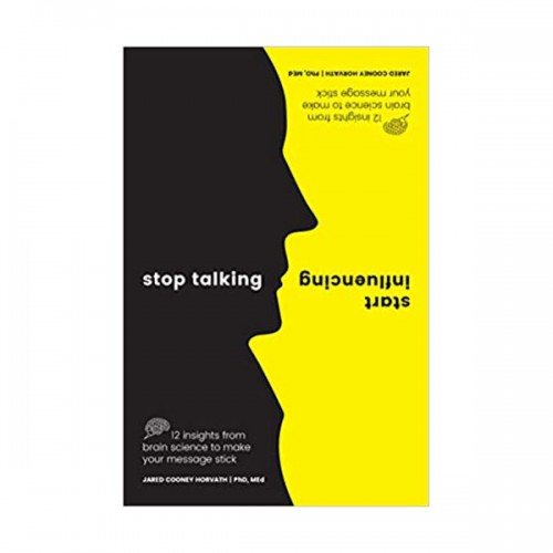 Stop Talking, Start Influencing (Paperback)