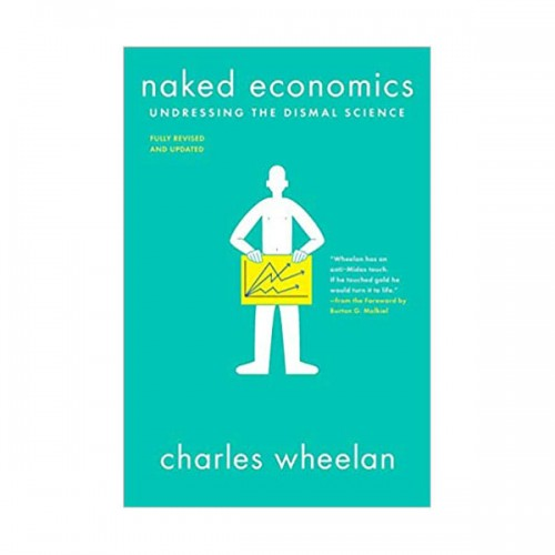 Naked Economics : Undressing the Dismal Science (Papearback, 3rd Edition)