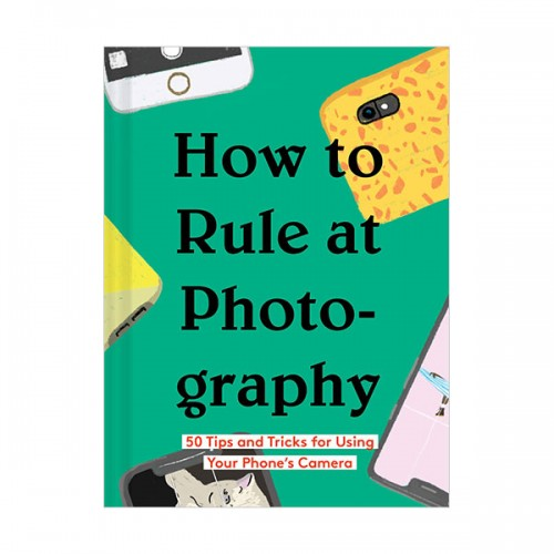 How to Rule at Photography (Hardcover)