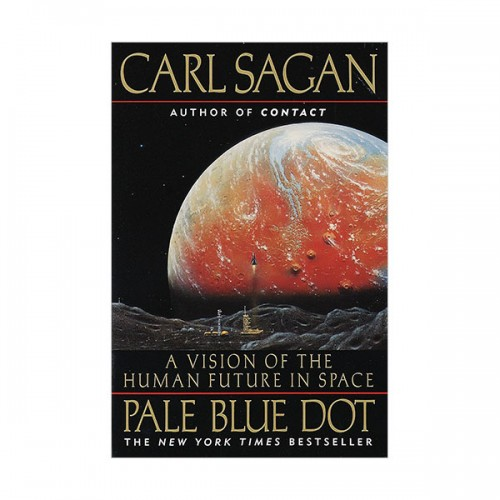 Pale Blue Dot : A Vision of the Human Future in Space (Paperback)