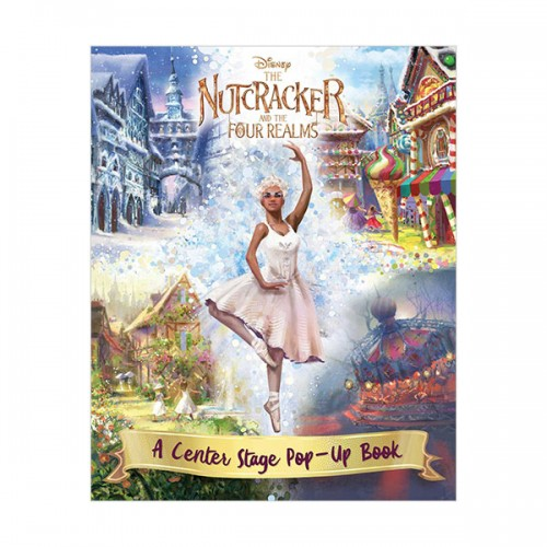Disney The Nutcracker and the Four Realms : A Center Stage Pop-Up Book (Hardcover)