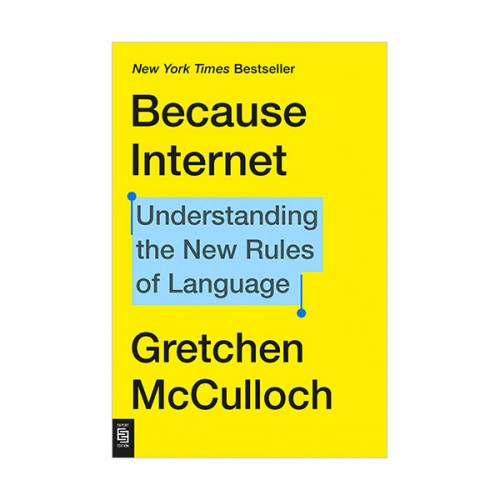 Because Internet : Understanding the New Rules of Language (Mass Market Paperback)