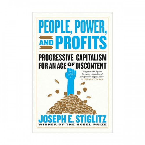 People, Power, and Profits : Progressive Capitalism for an Age of Discontent (Paperback)