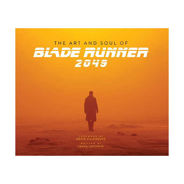 The Art and Soul of Blade Runner 2049 (Hardcover, 영국판)