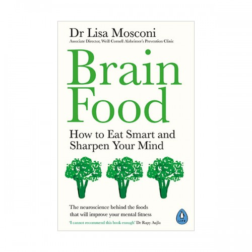 Brain Food : How to Eat Smart and Sharpen Your Mind (Paperback, 영국판)