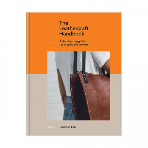 The Leathercraft Handbook : 20 Unique Projects for Complete Beginners (Hardcover, 영국판)