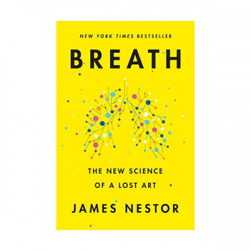 Breath : The New Science of a Lost Art (Hardcover, INT)