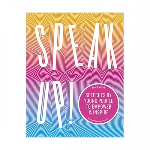 Speak Up! : Speeches by young people to empower and inspire (Hardcover, 영국판)