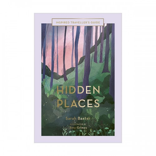Hidden Places : An Inspired Traveller's Guide (Hardcover, 영국판)