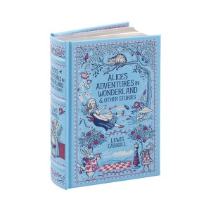 Barnes & Noble Collectible Editions : Alice's Adventures in Wonderland and Other Stories (Hardcover)