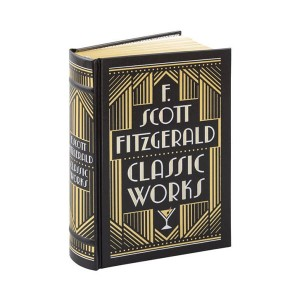 Barnes & Noble Collectible Editions : F. Scott Fitzgerald : Classic Works (Hardcover)