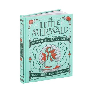 Barnes & Noble Collectible Editions : The Little Mermaid and Other Fairy Tales (Hardcover)