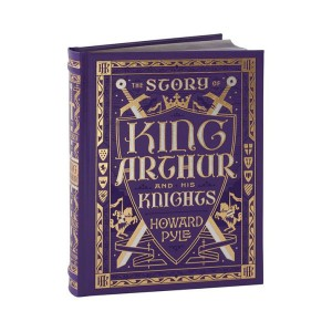 Barnes & Noble Collectible Editions : The Story of King Arthur and His Knights (Hardcover)