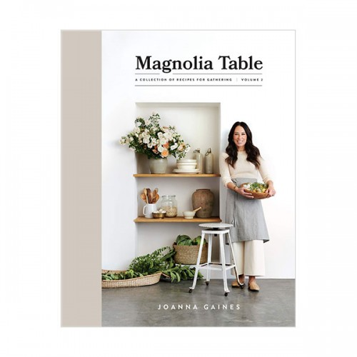 Magnolia Table Vol 2 : A Collection of Recipes for Gathering (Hardcover)