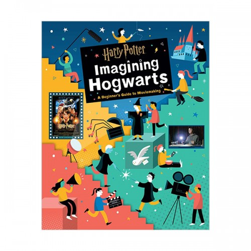Harry Potter : Imagining Hogwarts : A Beginner's Guide to Moviemaking (Hardcover)