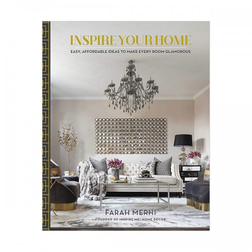 Inspire Your Home : Easy Affordable Ideas to Make Every Room Glamorous (Hardcover)