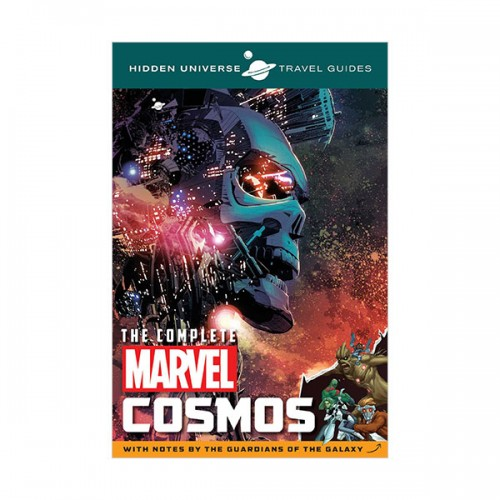 Hidden Universe Travel Guides : The Complete Marvel Cosmos : With Notes by the Guardians of the Galaxy (Paperback)