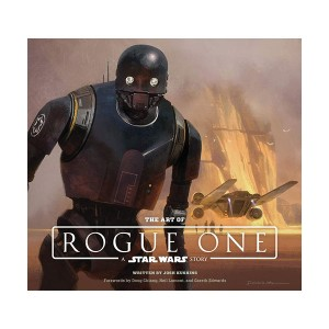 The Art of Rogue One : A Star Wars Story (Hardcover)