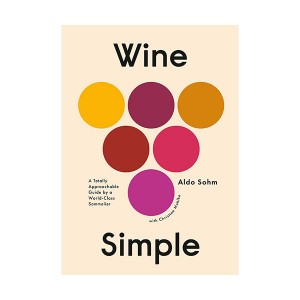 Wine Simple : A Totally Approachable Guide from a World-Class Sommelier (Hardcover)