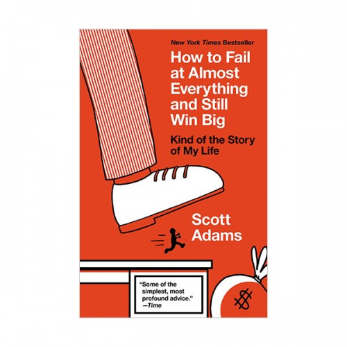How to Fail at Almost Everything and Still Win Big (Paperback)